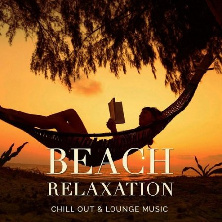 Beach Relaxation Vol 1 Chill Out and Lounge Music