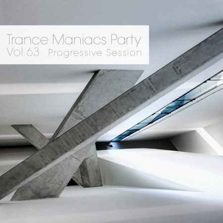 Trance Maniacs Party: Progressive Session #63
