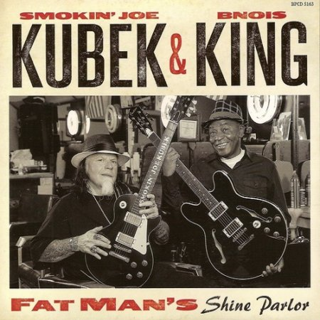 Smokin' Joe Kubek & Bnois King - Fat Man's Shine Parlor