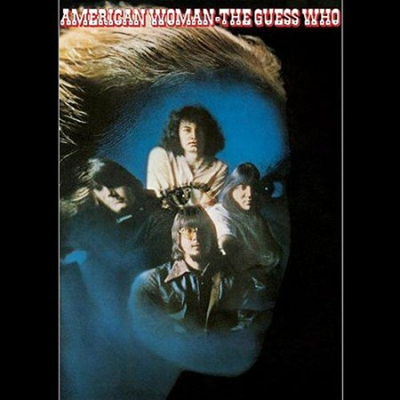 The Guess Who-American Woman
