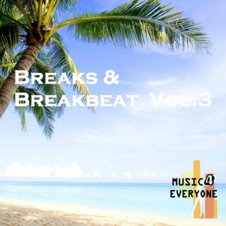 Music For Everyone - Breaks and Breakbeat Vol.3