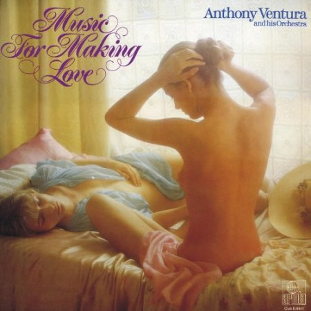Anthony Ventura and his Orchestra - Music For Making Love Альбом скачать торрент
