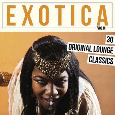 Exotica, Vol. 1 - 30 Original Lounge Classics