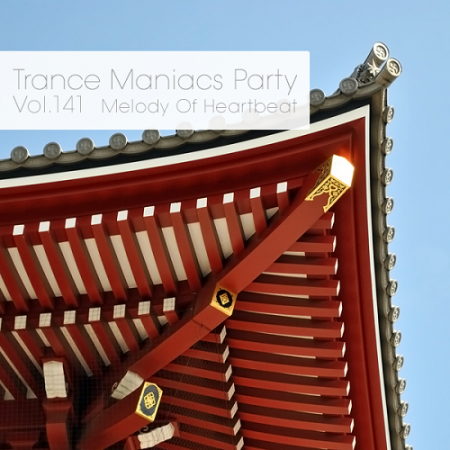 Trance Maniacs Party: Melody Of Heartbeat #141