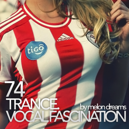 Trance. Vocal Fascination 74