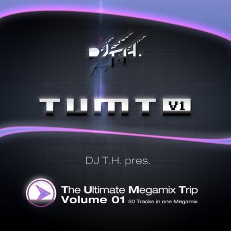 DJ T.H. pres. The Ultimate Megamix Trip Vol.1