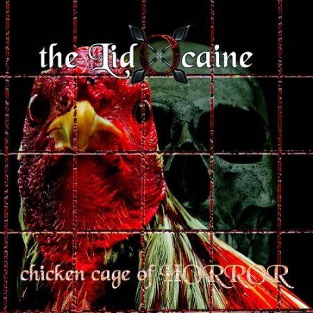The Lidocaine - Chicken Cage of Horror