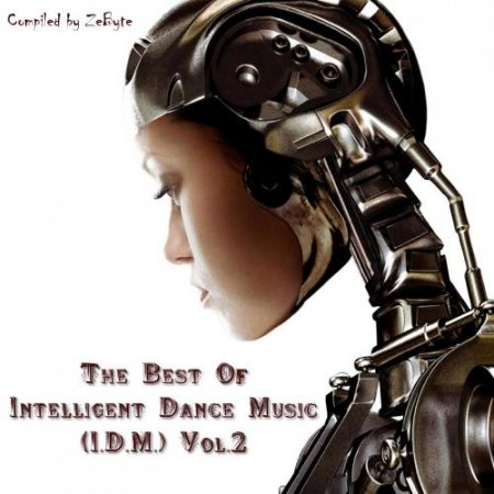 The Best Of Intelligent Dance Music (I.D.M.) Vol.2 Сборник скачать торрент
