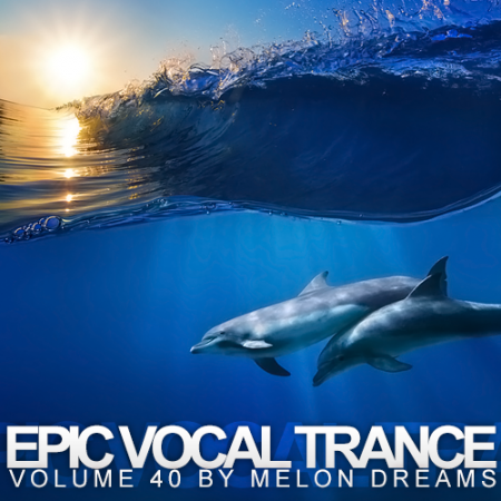Epic Vocal Trance Volume 40