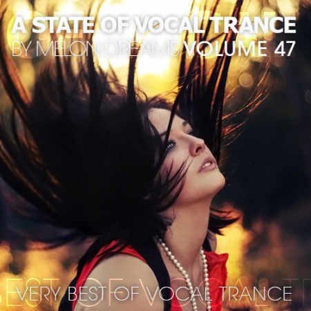 A State Of Vocal Trance Volume 47