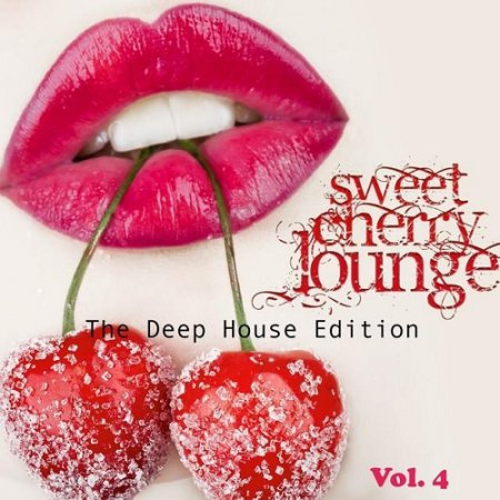 Sweet Cherry Lounge The Deep House Edition Vol 04