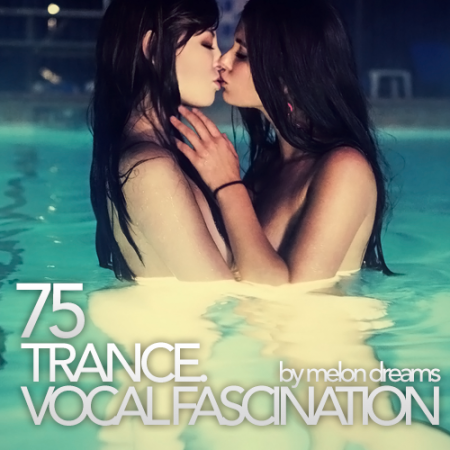 Trance. Vocal Fascination 75