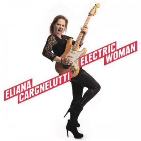 Eliana Cargnelutti - Electric Woman