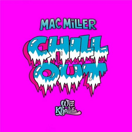 Mac Miller & Wiz Khalifa - Chill Out