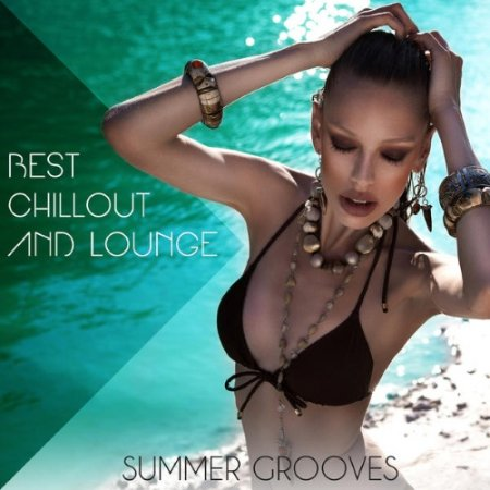 Best Chillout and Lounge Summer Grooves Сборник скачать торрент