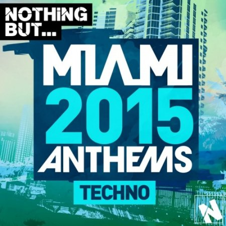 Nothing But... Miami Techno