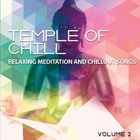 Temple of Chill Vol 2 Relaxing Meditation and Chillout Songs