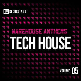 Warehouse Anthems Tech House Vol. 5