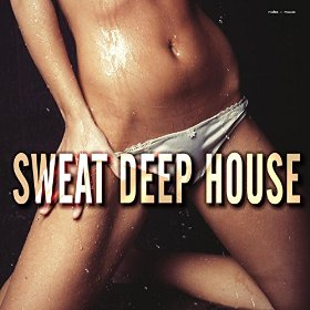 Sweat Deep House