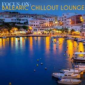 Focus On - Balearic Chillout Lounge