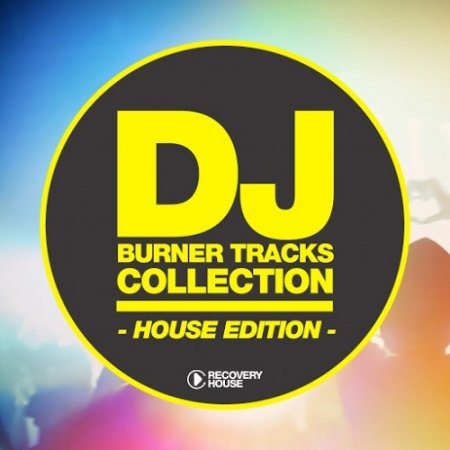 DJ Burner Tracks Collection - House Edition