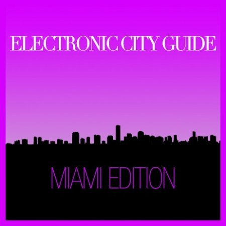 Electronic City Guide - Miami Session ������� ������� �������