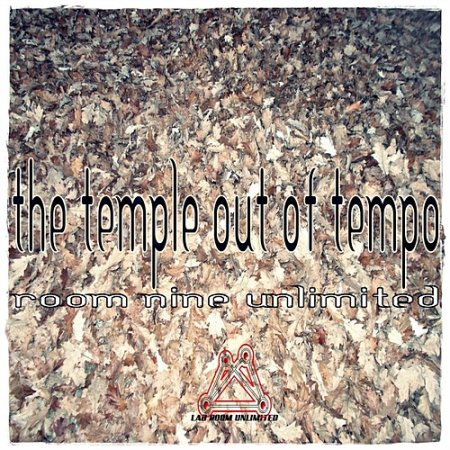 Room Nine Unlimited - The Temple Out Of Tempo ������ ������� �������