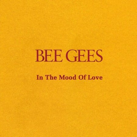 Bee Gees - In The Mood Of Love