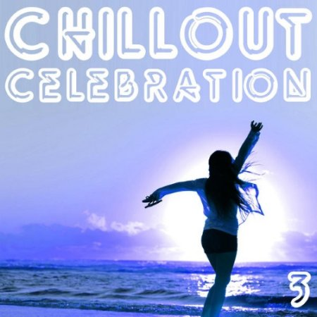 Chillout Celebration, Vol. 3