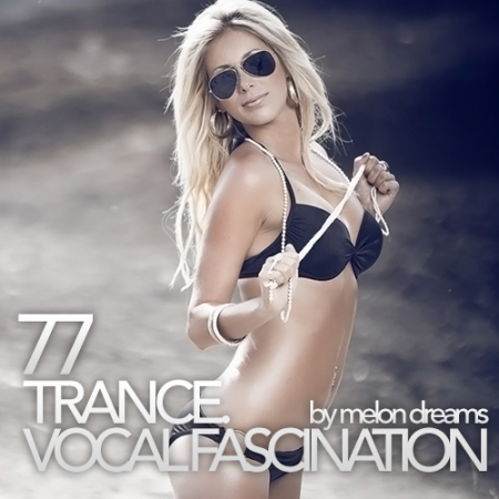 Trance. Vocal Fascination 77