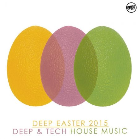 Deep Easter 2015 Deep and Tech House Music