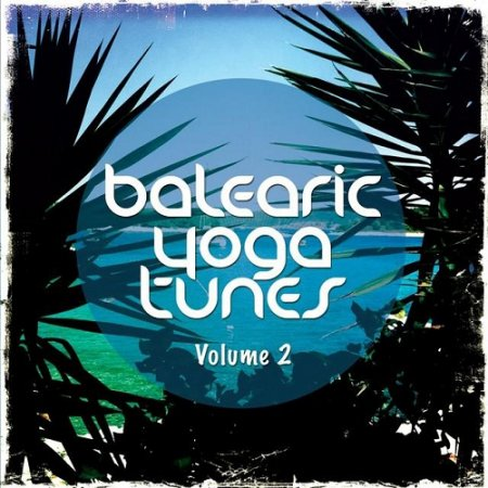 Balearic Yoga Tunes Vol 2 Barlearic Chill Out For Yoga and Spa