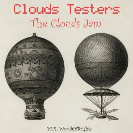 Clouds Testers - The Clouds Jam