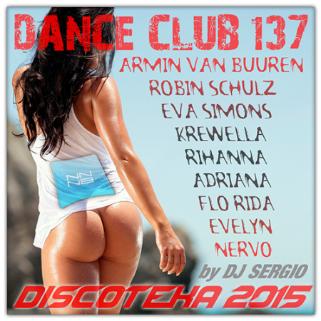 Дискотека 2015 Dance Club Vol. 137