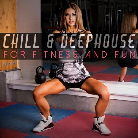 Chill and Deephouse for Fitness and Fun
