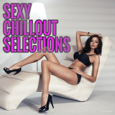 Sexy Chillout Selections