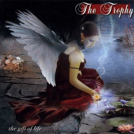 The Trophy - The Gift Of Life