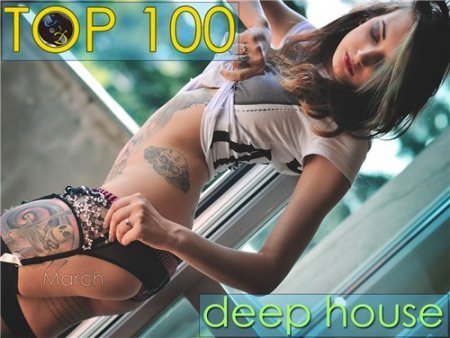 TOP 100 Deep House [March]