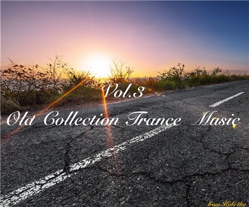 Old Collection Trance Music vol.3