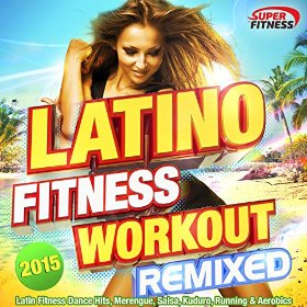 Latino Fitness Workout Remixed 2015