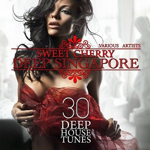 Sweet Cherry Deep SINGAPORE 30 Deep House Tunes