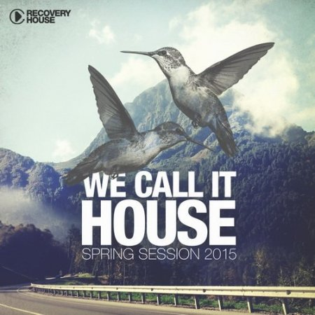 We Call It House - Spring Session