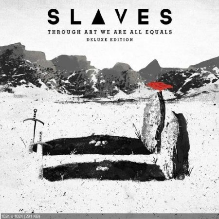 Slaves - Through Art We Are Equals [Deluxe Edition]