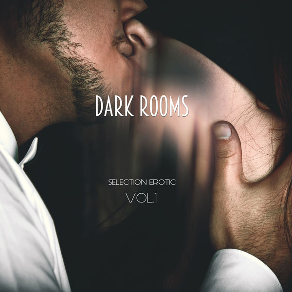 Dark Rooms - Selection Erotic, Vol. 1