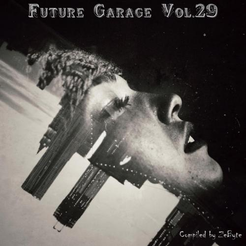 Future Garage Vol.29 [Compiled by Zebyte]