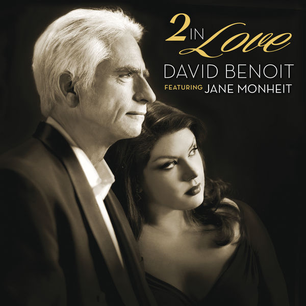 David Benoit and Jane Monheit - 2 In Love