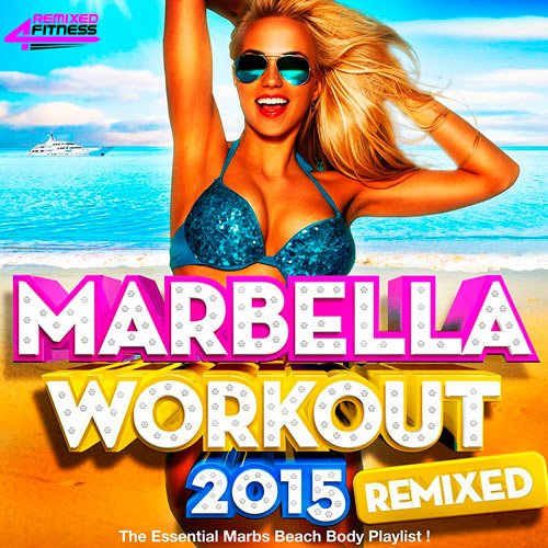 Marbella Workout 2015 Remixed