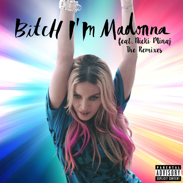 Madonna – Bitch I'm Madonna [The Remixes]