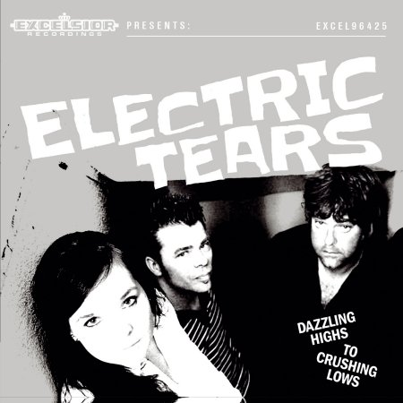 Electric Tears - Dazzling Highs to Crushing Lows Альбом скачать торрент
