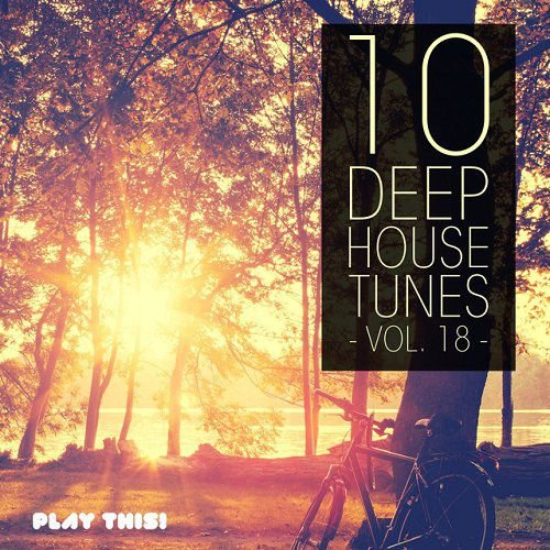 10 Deep House Tunes Vol 18